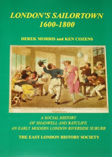 London's Sailortown 1600-1800, by Derek Morris & Ken Cozens